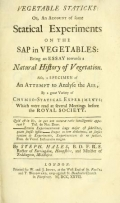 """Cover of """"Vegetable staticks, or, An account of some statical experiments on the sap in vegetables : being an essay towards a natural history of vegetation : Al"""""""
