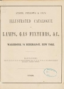 """Cover of """"Illustrated catalogue of lamps, gas fixtures, &c"""""""