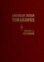 """Cover of """"American Indian tomahawks"""""""