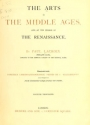 """Cover of """"The arts in the Middle Ages, and at the period of the Renaissance"""""""