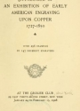 """Cover of """"Catalogue of an exhibition of early American engraving upon copper"""""""