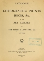 """Cover of """"Catalogue of lithographic prints, books, &c. in the art gallery of Fuchs & Lang Mfg. Co., New York"""""""