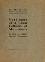 """Cover of """"Catalogue of a loan collection of mezzotints by XVII. and XVIII. century engravers"""""""
