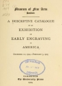 """Cover of """"A descriptive catalogue of an exhibition of early engraving in America, December 12, 1904 - February 5, 1905"""""""