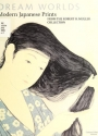 "Cover of ""Dream worlds : modern Japanese prints from the Robert O. Muller collection /"""