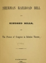 "Cover of ""The Sherman railroad bill and kindred bills, and the powers of Congress in relation thereto"""