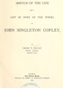 "Cover of ""A Sketch of the life and a list of some of the works of John Singleton Copley"""