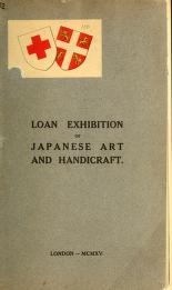 Catalogue Of The Loan Exhibition Of Japanese Works Of Art And