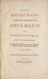 Cover of Fratris Rogeri Bacon, Ordinis Minorum, Opus majus ad Clementem Quartum, Pontificem Romanum
