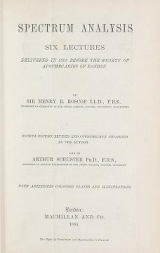 Cover of Spectrum analysis  six lectures delivered in 1868 before the Society of Apothecaries of London