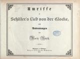 """Cover of """"Umrisse zu Schiller's Lied von der Glocke : nebst Andeutungen /"""""""