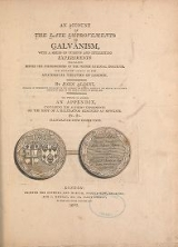 Cover of An account of the late improvements in galvanism - with a series of curious and interesting experiments performed before the commissioners of the Fren