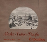 Cover of Alaska-Yukon-Pacific Exposition, Seattle, Wash. 1909