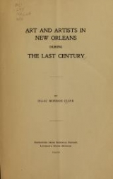 Cover of Art and artists in New Orleans during the last century