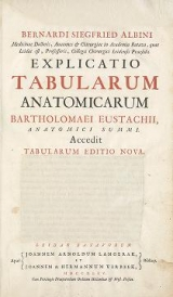 Cover of Bernardi Siegfried Albini ... Explicatio tabularum anatomicarum Bartholomaei Eustachii