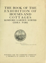 """Cover of """"The book of the exhibition of houses and cottages, Romford garden suburb, Gidea Park"""""""
