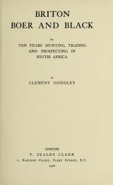 Cover of Briton, Boer and black, or Ten years' hunting, trading and prospecting in South Africa
