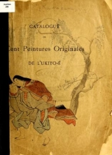 Cover of Catalogue de cent peintures originales de l'ukiyo-e.