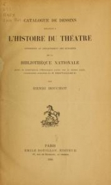 Cover of Catalogue de dessins relatifs à l'histoire du théâtre