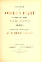 Cover of Catalogue des objets d'art de l'orient et de l'occident tableaux dessins composant la collection de feu M. Albert Goupil