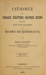 """Cover of """"Catalogue des tableaux, sculptures, gravures, dessins exposés dans les galeries du Musée de Bordeaux"""""""