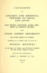 Cover of Catalogue of ancient and medieval pewters of China and Japan, old wood carvings, rare helmets & famous blades also stone garden ornaments and other ob