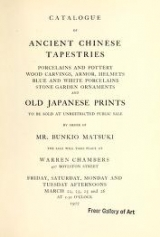 Cover of Catalogue of ancient Chinese tapestries, porcelains and pottery, wood carvings, armor, helmets, blue and white porcelains, stone garde ornaments and o