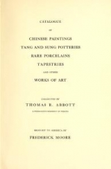 Cover of Catalogue of Chinese Paintings, Tang and Sung Potteries, Rare Porcelains, Tapestries and other Works of Art Collected by Thomas R.