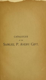 Cover of Catalogue of etchings and lithographs presented by Samuel P. Avery to the Cooper Union Museum for the Arts and Decoration
