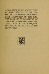 Cover of Catalogue of an exhibition of Whistleriana from the colleciton of Walter S. Brewster