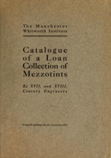 Cover of Catalogue of a loan collection of mezzotints by XVII. and XVIII. century engravers