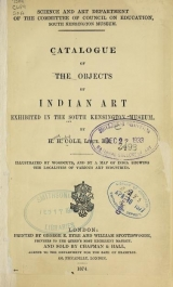 Cover of ... Catalogue of the objects of Indian art exhibited in the South Kensington Museum