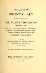 """Cover of """"Catalogue of Oriental Art from the Collection of Mr. Vance Thompson of New York City."""""""