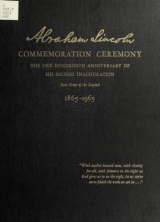 Cover of Ceremonies and reenactment of the one hundredth anniversary of the second inauguration of Abraham Lincoln, 1865-1965