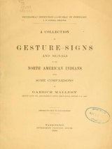 Cover of A collection of gesture-signs and signals of the North American Indians, with some comparisons