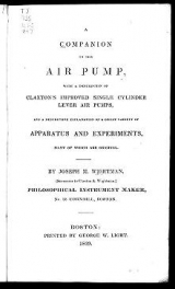 Cover of A companion to the air pump, with a description of Claxton's improved single cylinder lever air pumps, and a descriptive explanation of a great variet