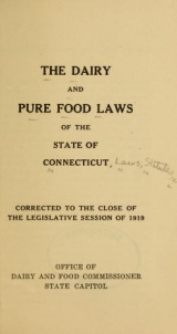 Cover of The dairy and pure food laws of the state of Connecticut