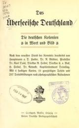 Cover of Das Überseeische Deutschland die Deutschen Kolonien in Wort und Bild