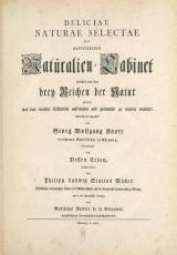 Cover of Deliciae naturae selectae, oder, Auserlesenes Natüralien-Cabinet welches aus den drey Reichen der Natur zeiget