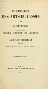 Cover of De l'influence des arts du dessin sur l'industrie