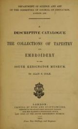 """Cover of """"A descriptive catalogue of the collections of tapestry and embroidery in the South Kensington Museum"""""""