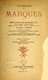 Cover of Dictionnaire des marques et monogrammes des faiences, poteries, grès, terre de pipe, terre cuite, porcelaines, etc anciennes et modernes ...