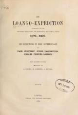 Cover of Die Loango-Expedition ausgesandt von der Deutschen Gesellschaft zur Erforschung Aequatorial-Africas, 1873-1876