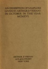 Cover of An exhibition of samplers given by Arthur S. Vernay in October in the year MCMXVI