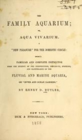 Cover of The family aquarium; or, Aqua vivarium ...