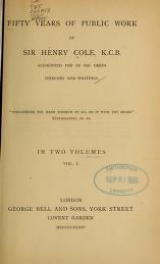 Frontispiece of Fifty years of public work of Sir Henry Cole, K.C.B., accounted for in his deeds, speeches and writings