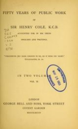 Cover of Fifty years of public work of Sir Henry Cole, K.C.B., accounted for in his deeds, speeches and writings
