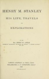 Cover of Henry M. Stanley, his life, travels and explorations