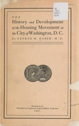 Cover of The history and development of the housing movement in the city of Washington, D.C