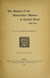 """Cover of """"The history of the Universities' Mission to Central Africa, 1859-1909"""""""
